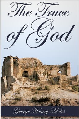 Miles, George Henry - The Truce of God, ebook