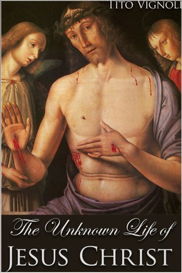 Vignoli, Tito - The Unknown Life of Jesus Christ, ebook