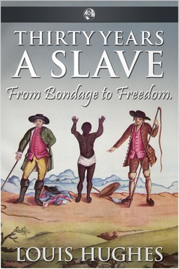 Hughes, Louis - Thirty Years a Slave, ebook