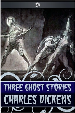 Dickens, Charles - Three Ghost Stories, e-bok
