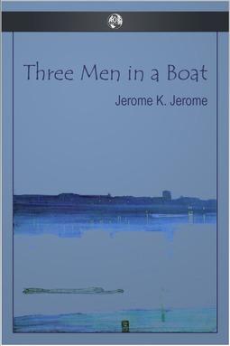 Jerome, Jerome K. - Three Men in a Boat, ebook
