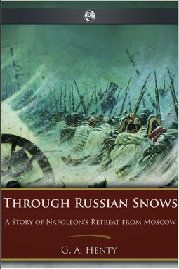 Henty, George A. - Through Russian Snows, ebook