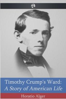 Alger, Horatio - Timothy Crump's Ward, ebook
