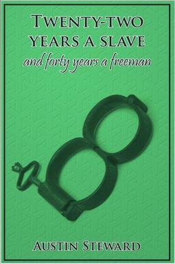 Steward, Austin - Twenty-Two Years a Slave and Forty Years a Freeman, ebook