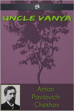 Chekhov, Anton Pavlovich - Uncle Vanya, e-kirja