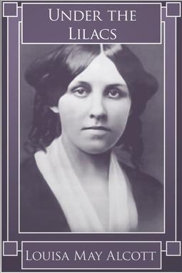 Alcott, Louisa May - Under the Lilacs, ebook