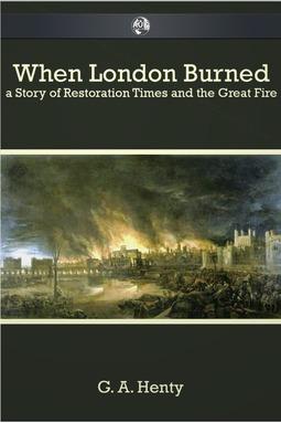 Henty, G. A. - When London Burned, ebook