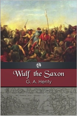 Henty, G. A. - Wulf the Saxon, ebook