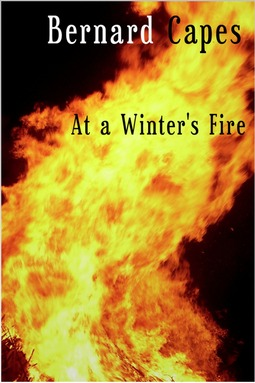 Capes, Bernard - At a Winter's Fire, ebook