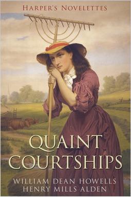 Howells, William Dead - Quaint Courtships, ebook