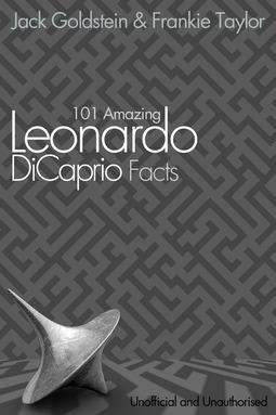 Goldstein, Jack - 101 Amazing Leonardo DiCaprio Facts, ebook