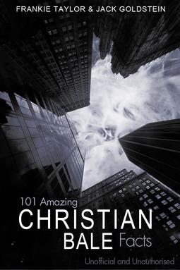 Goldstein, Jack - 101 Amazing Christian Bale Facts, ebook