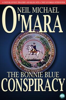 O'Mara, Neil Michael - The Bonnie Blue Conspiracy, ebook