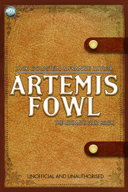 Goldstein, Jack - Artemis Fowl - The Ultimate Quiz Book, ebook