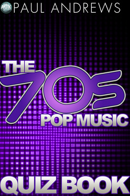 Andrews, Paul - The 70s Pop Music Quiz Book, ebook