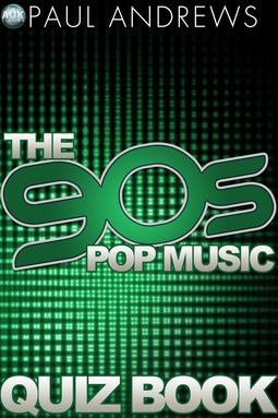 Andrews, Paul - The 90s Pop Music Quiz Book, ebook