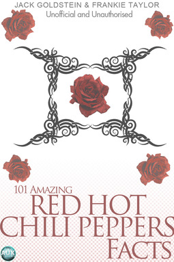 Goldstein, Jack - 101 Amazing Red Hot Chili Peppers Facts, ebook