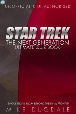 Dugdale, Mike - Star Trek: The Next Generation – Ultimate Quiz Book, ebook