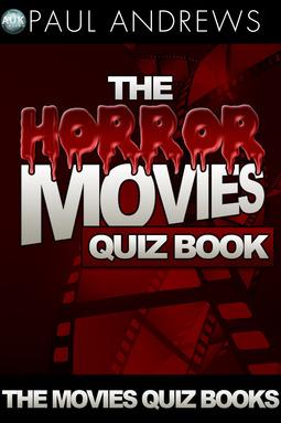 Andrews, Paul - The Horror Movies Quiz Book, ebook
