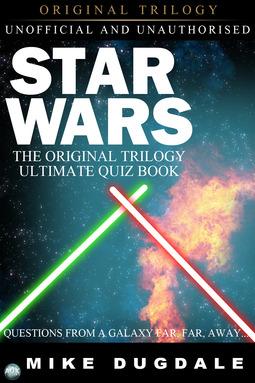 Dugdale, Mike - Star Wars The Original Trilogy – The Ultimate Quiz Book, ebook