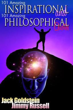 Goldstein, Jack - 101 Amazing Inspirational and 101 Amazing Philosophical Quotes, ebook