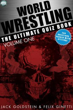 Goldstein, Jack - World Wrestling: The Ultimate Quiz Book - Volume 1, ebook