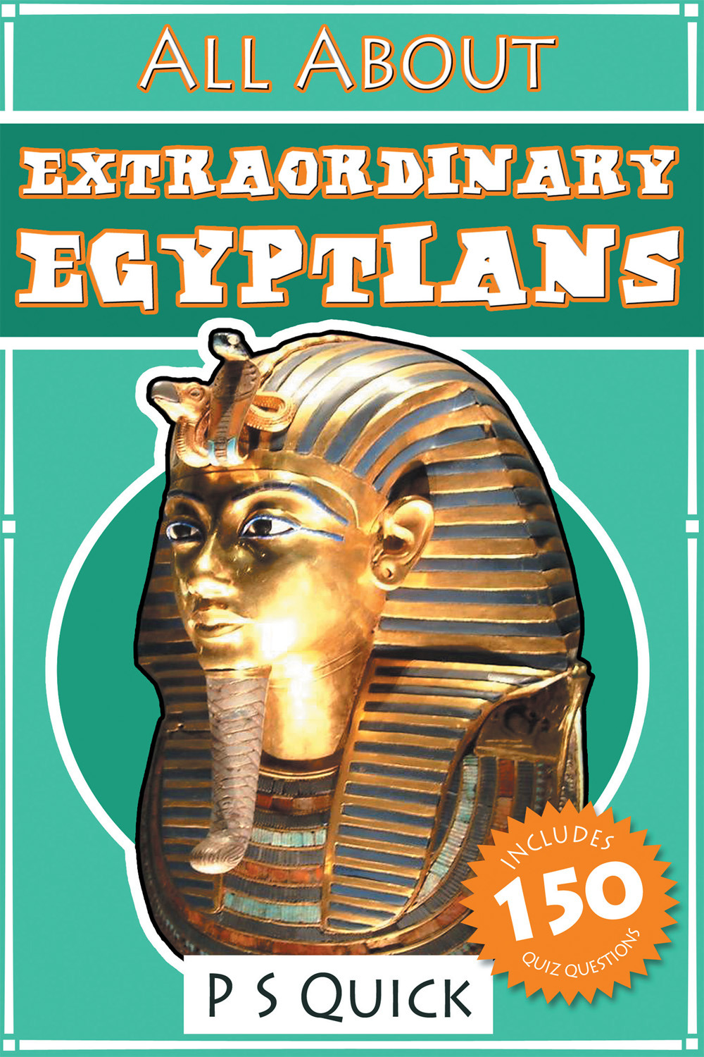Quick, P S - All About: Extraordinary Egyptians, ebook