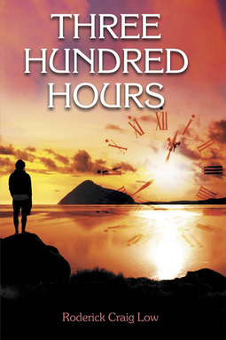 Low, Roderick Craig - Three Hundred Hours, ebook