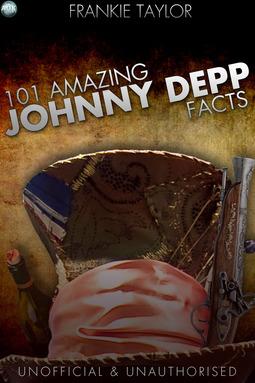 Taylor, Frankie - 101 Amazing Johnny Depp Facts, ebook