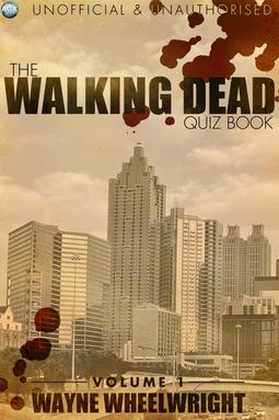Wheelwright, Wayne - The Walking Dead Quiz Book, e-kirja