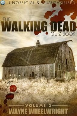 Wheelwright, Wayne - The Walking Dead Quiz Book - Volume 2, e-kirja