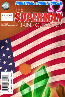 Wheelwright, Wayne - The Superman Villains Quiz Book, ebook