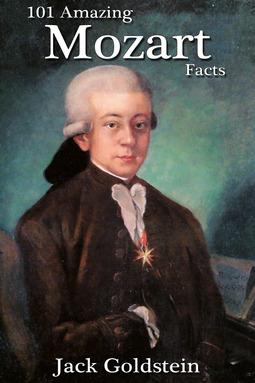 Goldstein, Jack - 101 Amazing Mozart Facts, ebook