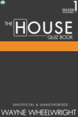 Wheelwright, Wayne - The House Quiz Book Season 1 Volume 1, ebook
