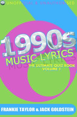 Goldstein, Jack - 1990s Music Lyrics: The Ultimate Quiz Book - Volume 1, ebook