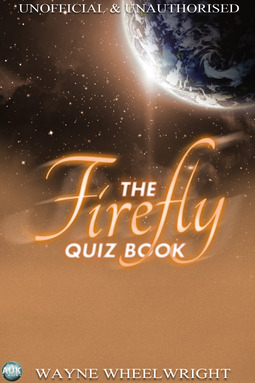 Wheelwright, Wayne - The Firefly Quiz Book, ebook