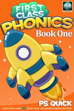 Quick, P S - First Class Phonics - Book 1, ebook