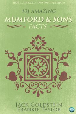 Goldstein, Jack - 101 Amazing Mumford & Sons Facts, ebook