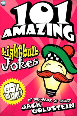 Goldstein, Jack - 101 Amazing Lightbulb Jokes, ebook