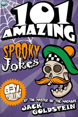 Goldstein, Jack - 101 Amazing Spooky Jokes, ebook