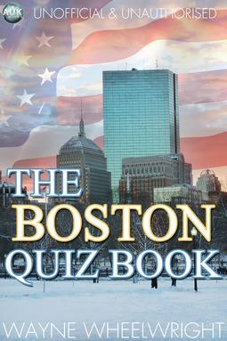 Wheelwright, Wayne - The Boston Quiz Book, ebook