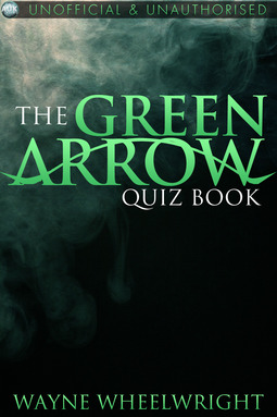 Wheelwright, Wayne - The Green Arrow Quiz Book, ebook