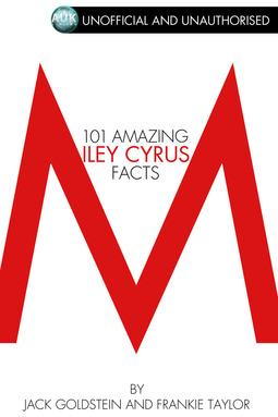 Goldstein, Jack - 101 Amazing Miley Cyrus Facts, ebook