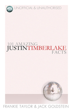 Taylor, Frankie - 101 Amazing Justin Timberlake Facts, ebook
