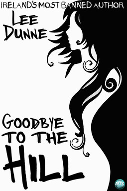 Dunne, Lee - Goodbye to the Hill, ebook