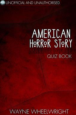 Wheelwright, Wayne - American Horror Story - Murder House Quiz Book, ebook