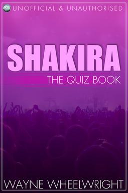 Wheelwright, Wayne - Shakira - The Quiz Book, ebook