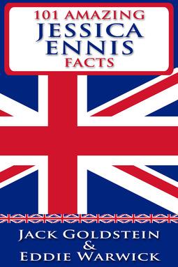 Goldstein, Jack - 101 Amazing Jessica Ennis Facts, ebook