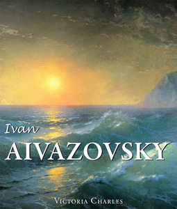 Charles, Victoria - Ivan Aivazovsky and the Russian Painters of Water, e-kirja