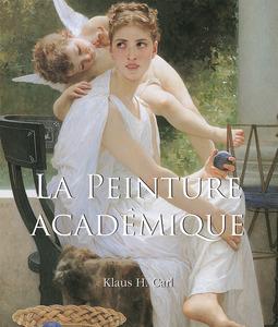 Carl, Klaus H. - La Peinture Académique, ebook